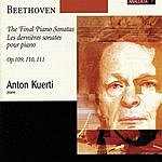 Anton Kuerti The Final Piano Sonatas, Op.109, 110, 111