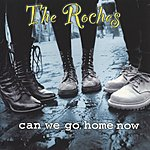 The Roches Can We Go Home Now