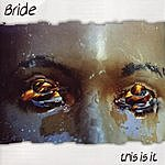 Bride This Is It