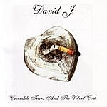 David J Crocodile Tears And The Velvet Cosh