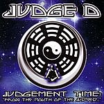 Judge D Judgement Time : 'From The Mouth Of The Judged...'