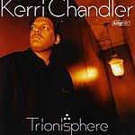 Kerri Chandler Trionisphere