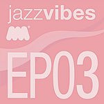 Deep Solution Jazz Vibes EP 3