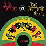 Bob Marley Bob Marley Vs. Lee 'Scratch' Perry: The Best Of The Upsetter Years 1970-1971