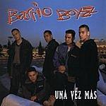 Barrio Boyzz Una Vez Mas