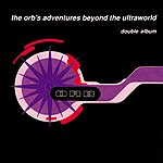The Orb The Orb's Adventures Beyond The Ultraworld (Deluxe Edition)
