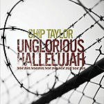 Chip Taylor Unglorious Hallelujah