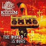 K-Salaam The World Is Ours