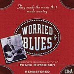 Frank Hutchison Worried Blues (CD A)