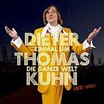 Dieter Thomas Kuhn Einmal Um Die Ganze Welt