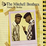 The Mitchell Brothers Excuse My Brother (3 Track Maxi-Single)