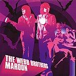 The Webb Brothers Maroon