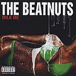 The Beatnuts Milk Me (Parental Advisory)