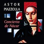 Astor Piazzolla Concierto De Nacar