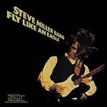 Steve Miller Band Fly Like An Eagle - 30th Anniversary