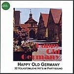 Chor Happy Old Germany (32 Volkstümliche Hits Im Partysound)