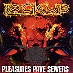 Lock Up Pleasure Paves Sewers
