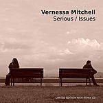 Vernessa Mitchell Serious/Issues (Maxi-Single)