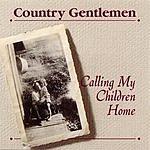 The Country Gentlemen Calling My Children Home
