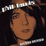 Phil Lewis Access Denied