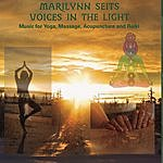 Marilynn Seits Voices in the Light: Music For Yoga, Massage, Acupuncture, Chakras And Reiki