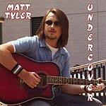 Matt Tyler Undercover