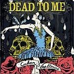 Dead To Me Cuban Ballerina