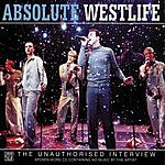 Westlife Absolute Westlife: The Unauthorised Interview