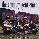 The Country Gentlemen Joe's Last Train