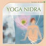Ayuthya Musique De Soins: Yoga Nidra