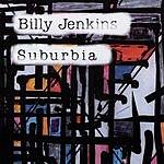 Billy Jenkins Suburbia