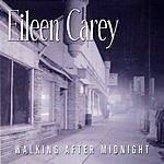 Eileen Carey Walking After Midnight