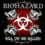Biohazard Kill Or Be Killed (Parental Advisory)