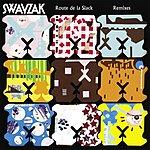 Swayzak Route De La Slack: Remix EP