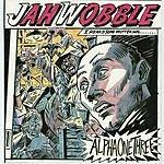 Jah Wobble Alpha One Three