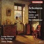 Lynne Dawson Myrthen/Lieder Und Gesänge/Die Löwenbraut