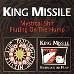 King Missile Mystical Sh*t/Fluting On The Hump