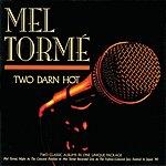 Mel Tormé Two Darn Hot (Live)