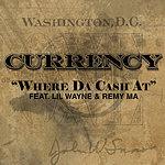 Currency Where Da Cash At (Single)