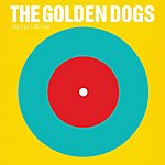 The Golden Dogs Never Meant Any Harm (Single)