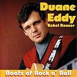 Duane Eddy Rebel Rouser: Roots Of Rock N' Roll