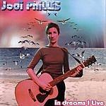 Jodi Phillis In Dreams I Live