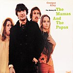 The Mamas & The Papas Creeque Alley: The History Of The Mamas And The Papas