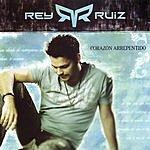 Rey Ruiz Corazón Arrepentido
