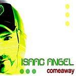 Isaac Angel Come Away