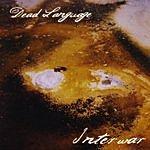 Dead Language Interwar