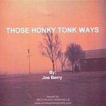 Joe Berry & The Berry Pickers Those Honky-Tonk Ways