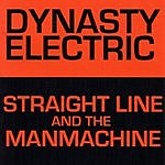 Dynasty Electric Straight Line/The Manmachine