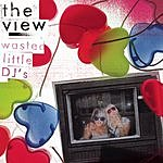 The View Wasted Little DJs (Single)