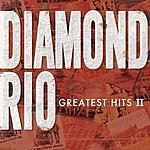 Diamond Rio Greatest Hits II
